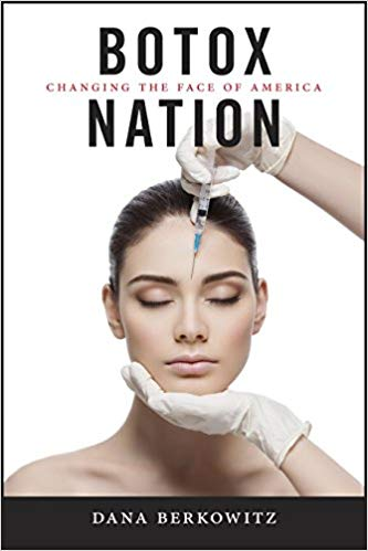 Botox Nation by Dana Berkowitz